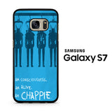 Chappie Quotes Samsung Galaxy S7 Case
