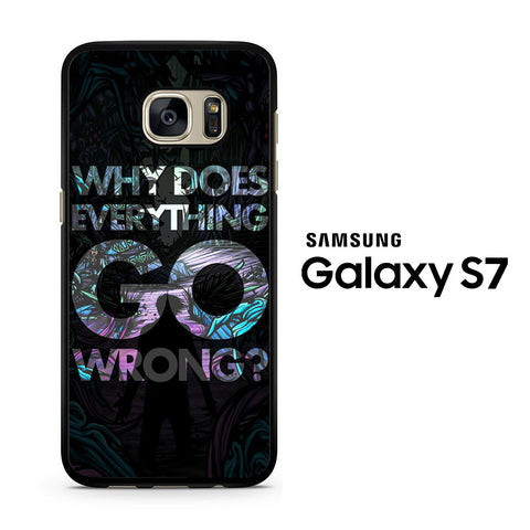 ADTR Why Does Everything GO Wrong Samsung Galaxy S7 Case