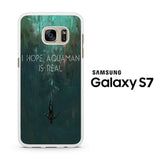 I Hope Aquaman is Real Samsung Galaxy S7 Case
