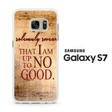 Harry Potter Quotes, I Solemnly Swear That I Am Up To No Good Samsung Galaxy S7 Case