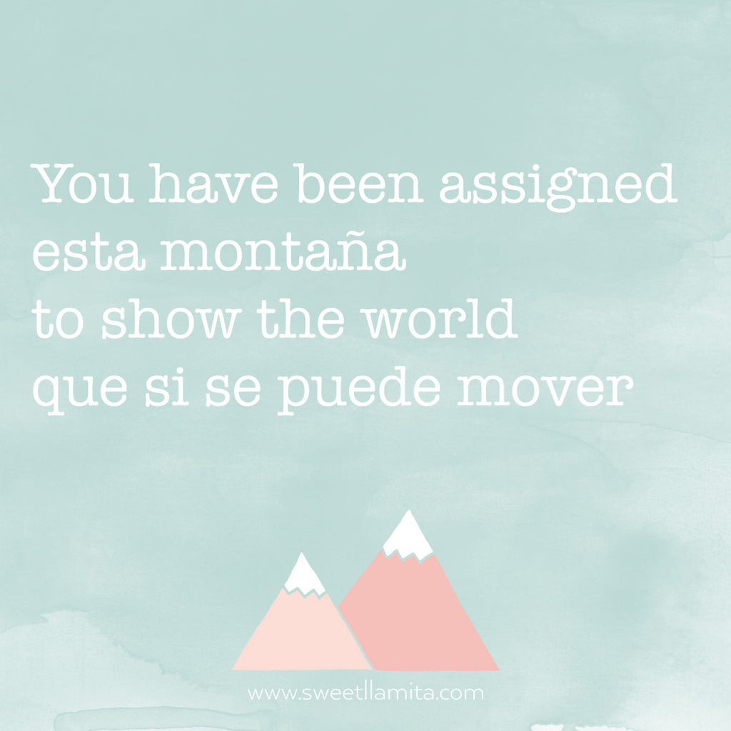 Move Mountains Purpose Quote. Sweet Llamita. #tupuedestuesday