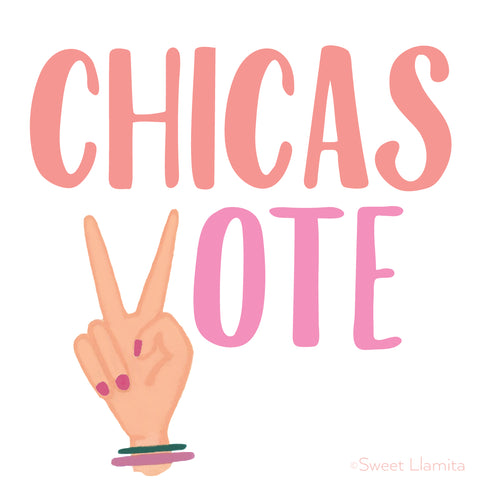 Chicas Vote. Election 2016. Sweet Llamita