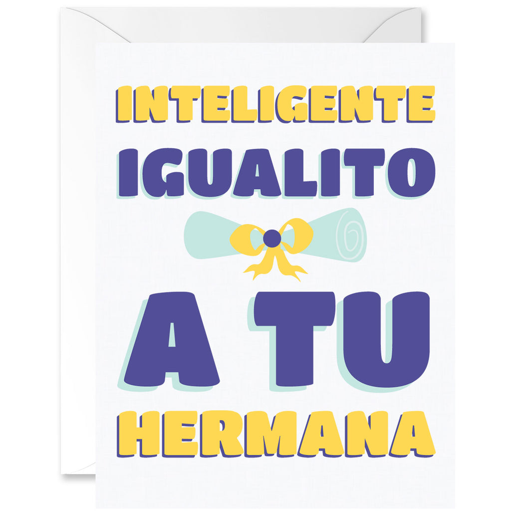 Intelligent Just Like Your Sister Graduation Greeting Card [Spanish]