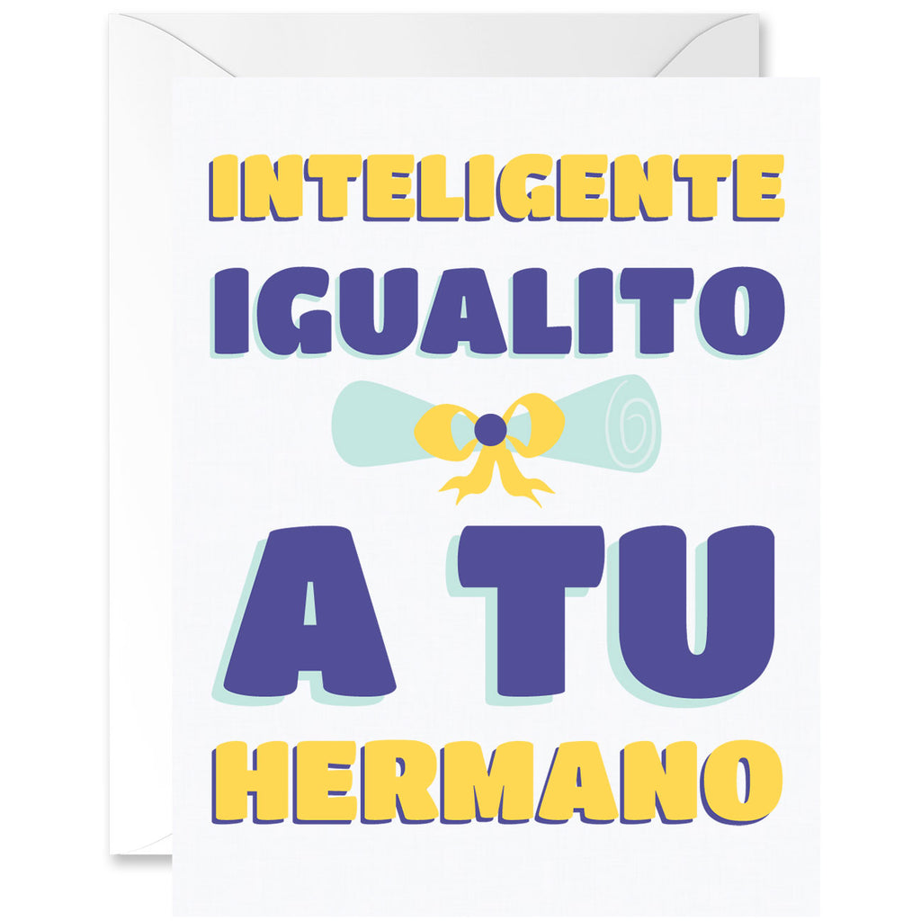 Intelligent Just Like Your Brother Graduation Greeting Card [Spanish]