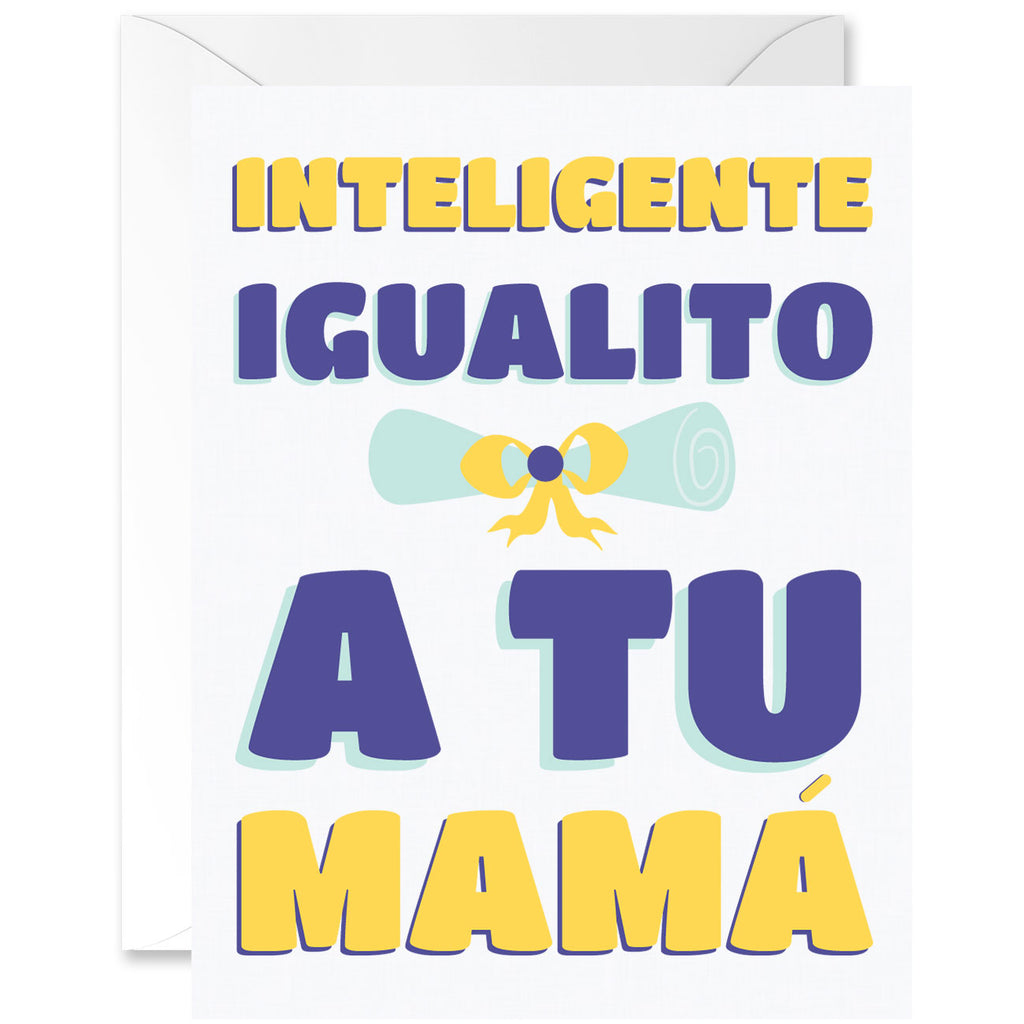 Intelligent Just Like Your Mother Graduation Greeting Card [Spanish]