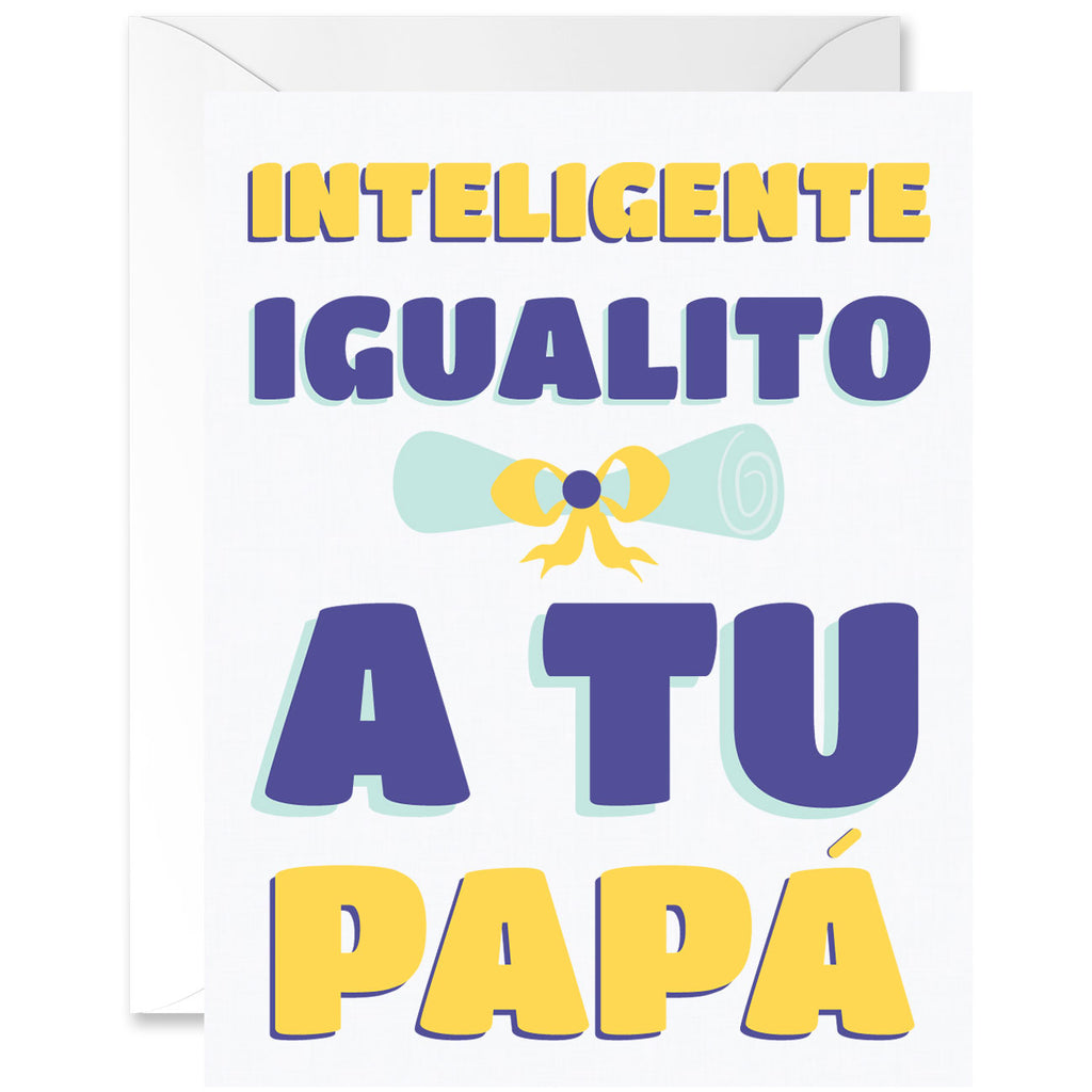 Intelligent Just Like Your Father Graduation Greeting Card [Spanish]