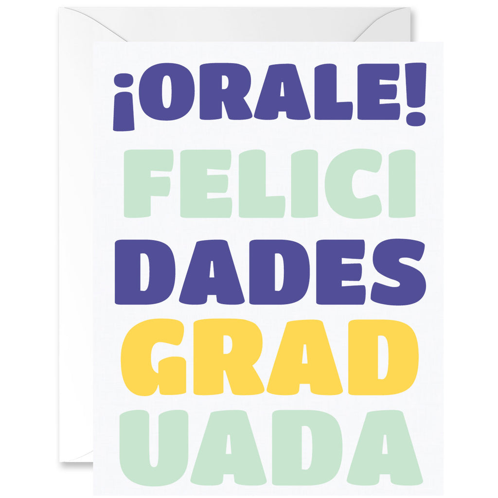 ¡Orale! Felicidades Graduada Graduation Greeting Card [Spanish]
