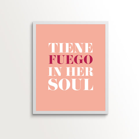 Tiene Fuego in Her Soul Print
