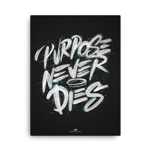 """Purpose Never Dies"" Canvas Print-money_motivation_brand"