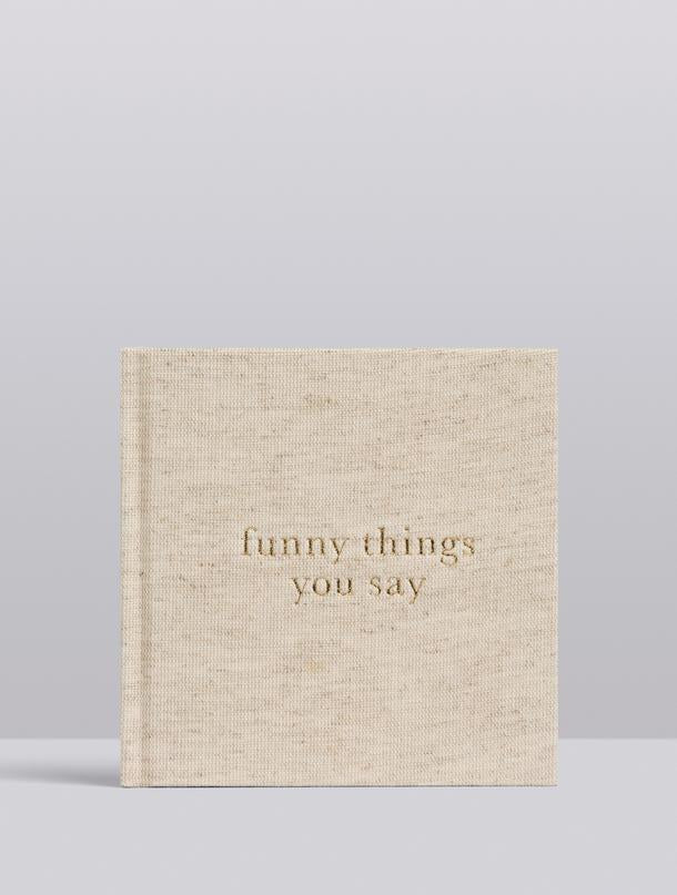 Funny Things You Say Book