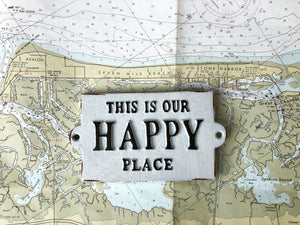 Plaque: This is our Happy Place