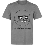 My life is so boring t-shirt