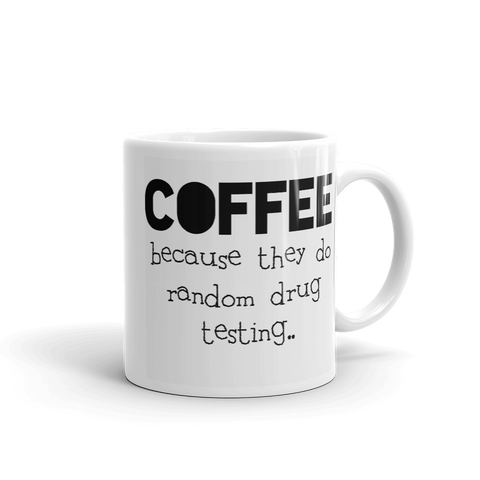 Coffee Because 11oz Mug