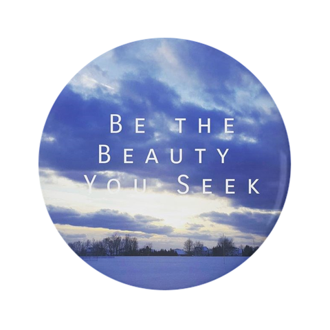 Be the Beauty You Seek Pin-Back Buttons