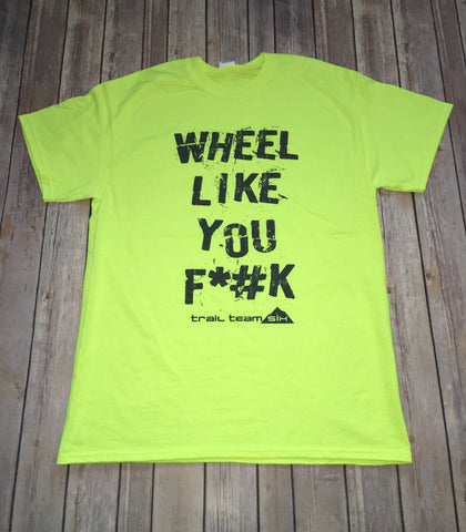 Wheel Like You - T Shirt