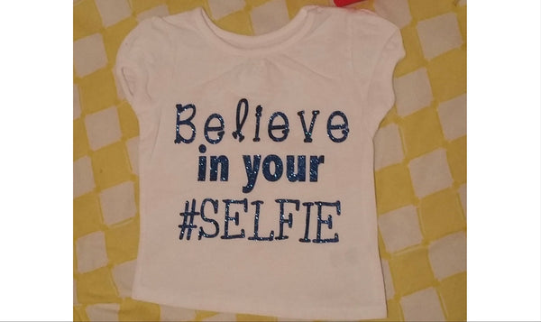 Believe in your Selfie Toddler Shirt