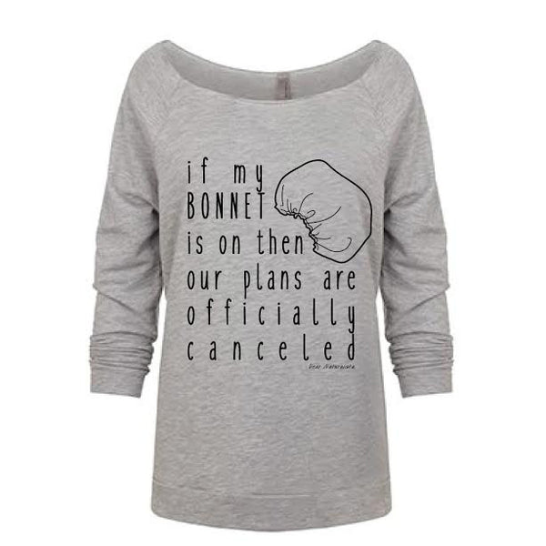 Bonnet On Plans Canceled Sweatshirt- Heather Grey or White