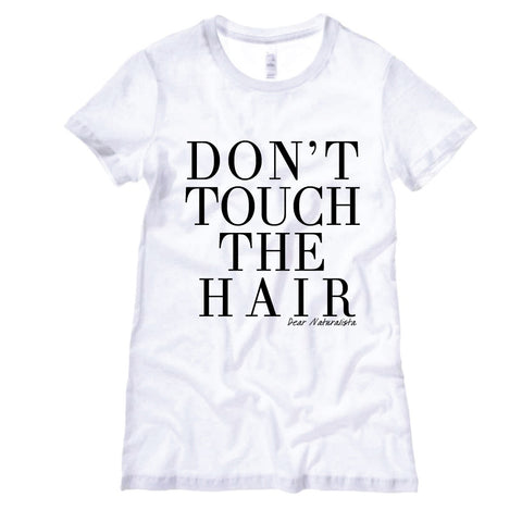 Women's Don't Touch the Hair T-shirt