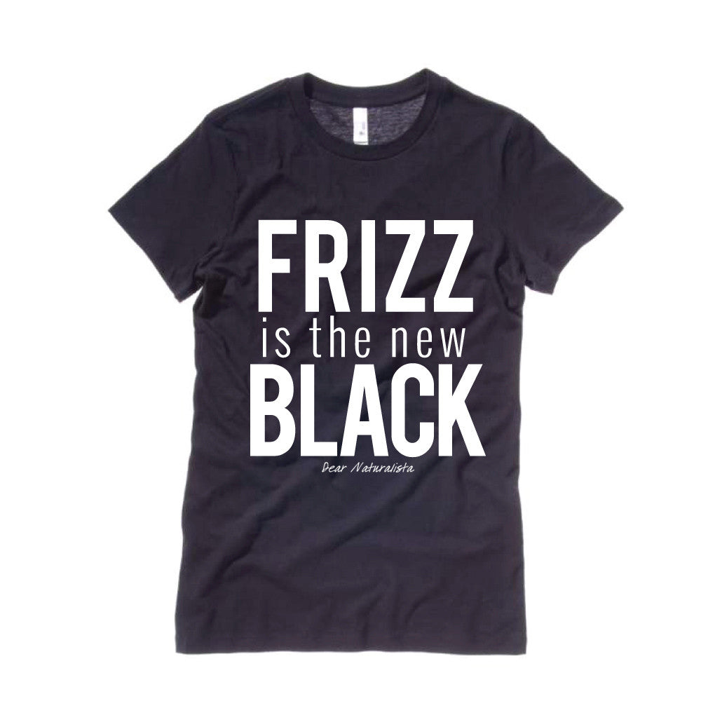 Women's Frizz Is The New Black T-shirt