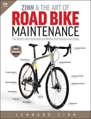 Zinn & The Art of Road Bike Maintenance, 5th. Edition Book - RideCX cyclocross store