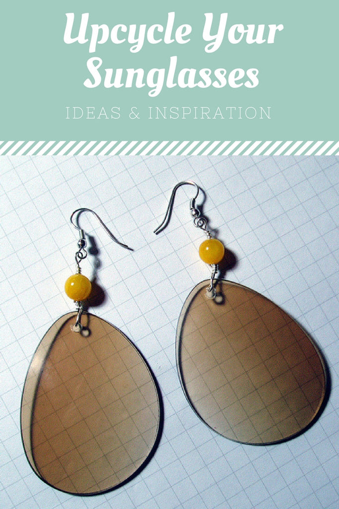 Upcycle Sunglass Lenses - Inspiring Ideas