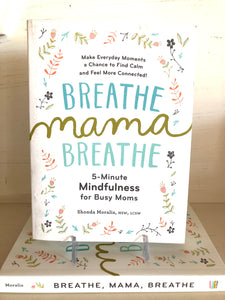 Breathe Mama Breathe - Home and Gift - SierraLily