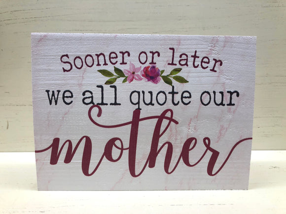 Sooner or Later Mom Wooden Block - Home & Gift - SierraLily