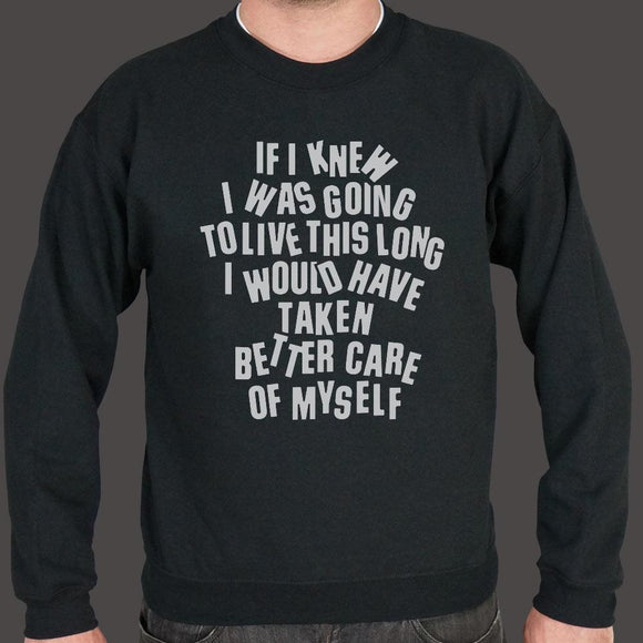If I Knew I Was Going To Live This Long - Sweatshirt-Sweatshirt-LTM Endeavors Gifts
