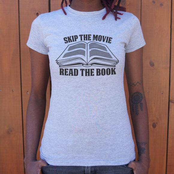 Skip The Movie Read The Book T-Shirt (Ladies)-Ladies T-Shirt-LTM Endeavors Gifts