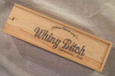 Whiny Bitch Survival Kit