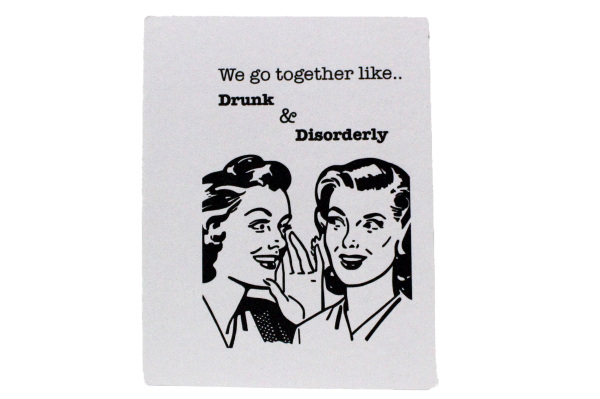We Go Together Like Drunk & Disorderly Cards by Up South