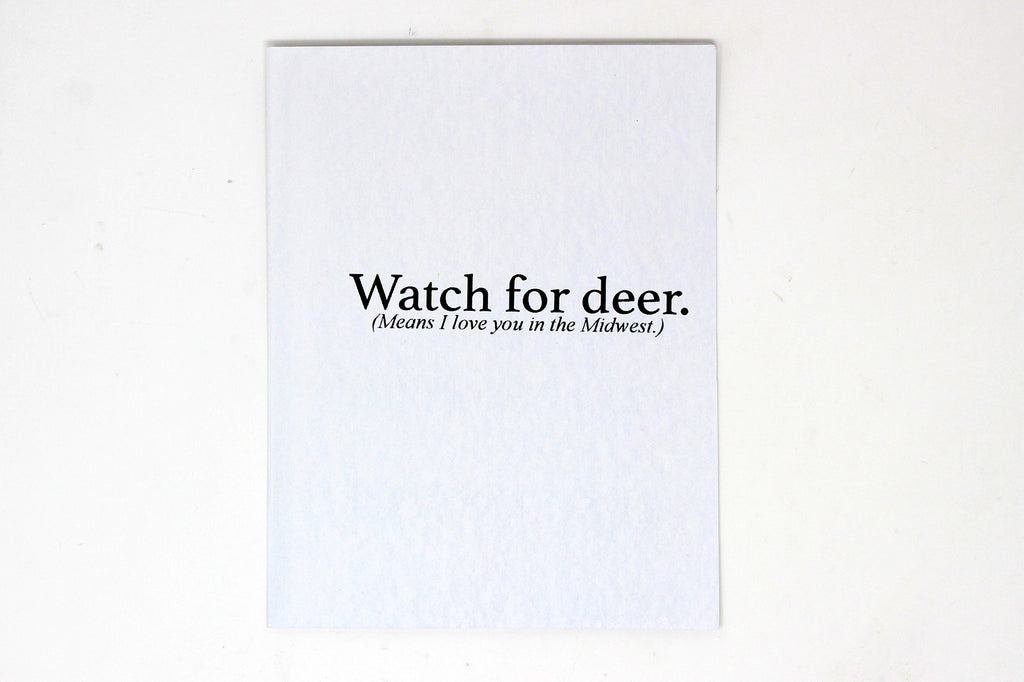 Watch For Deer. (Means I Love You In The Midwest) a card by Up South