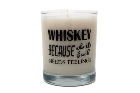 Whiskey Because Who The Fuck Needs Feelings Rocks Glass Candle