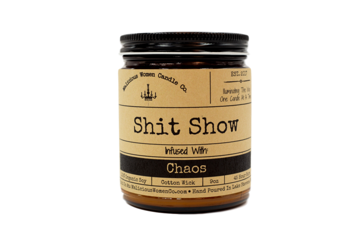 "Shit Show - Infused with ""Chaos"""