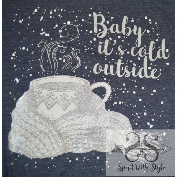 167H - Baby it's Cold Outside baby it's cold outside Christmas Christmas T Christmas tshirt coffee custom graphic graphic t graphic t-shirt graphic tee hot chocolate long sleeve Merry Christmas scarf soft t spirit with style stay styled t-shirt tee wholesale
