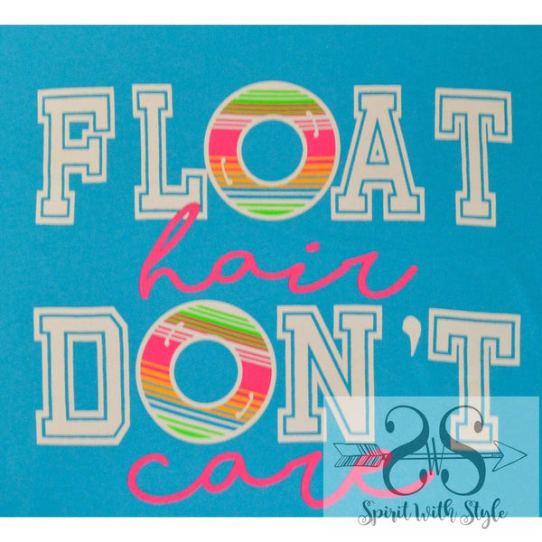 RV2 - Float Hair Don't Care beach custom don't care float float hair fun graphic graphic t graphic t-shirt graphic tee lake pool river serape spirit with style spiritwear stay styled style summer t-shirt tee tubes turquoise water wholesale