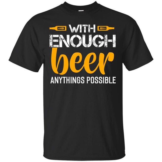 With Enough Beer Anythings Is Possible