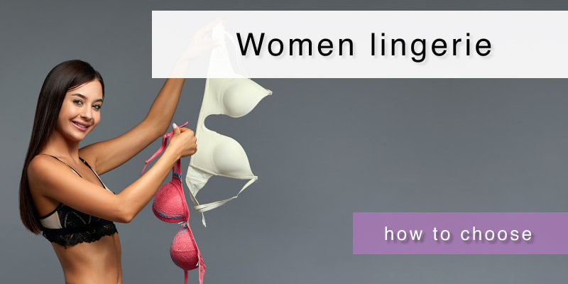 How to choose women lingerie