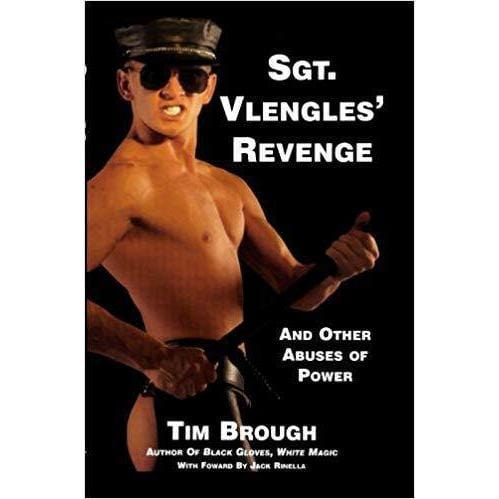 Sgt. Vlengles' Revenge: And Other Abuses of Power - Wicked Wanda's Inc.