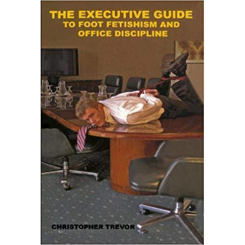 The Executive Guide to Foot Fetishism and Office Discipline