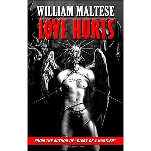 LOVE HURTS by William Maltese - Wicked Wanda's Inc.