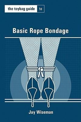 Basic Rope Bondage by Jay Wiseman