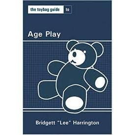 "Toybag Guide To Age Play by Lee 'Bridgett"" Harrington - Wicked Wanda's Inc."