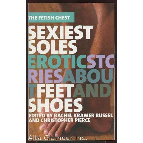 Sexiest Soles: Erotic Stories About Feet and Shoes (The Fetish Chest) - Wicked Wanda's Inc.