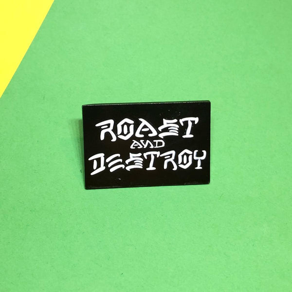 Rad Coffee - Roast & Destroy Lapel Pin