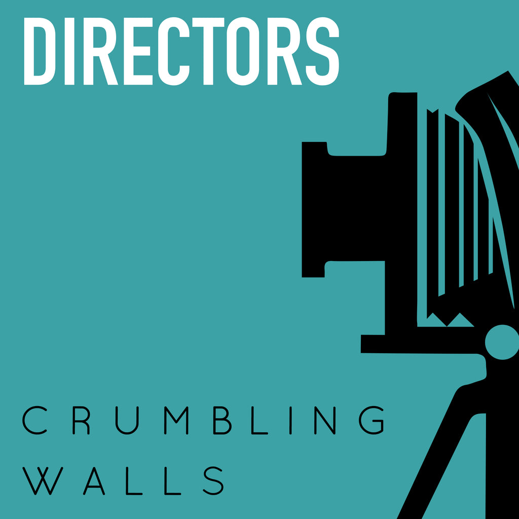 Directors - Crumbling Walls (single)