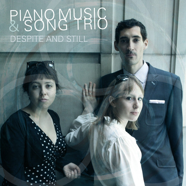 Piano Music & Song Trio - Despite And Still