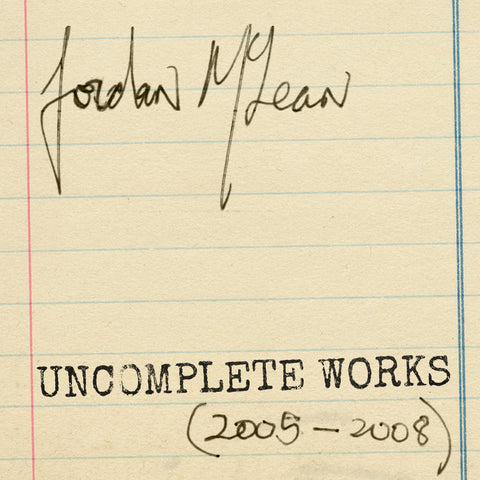 Jordan McLean - UnComplete Works