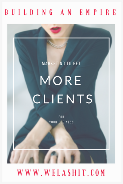 MARKETING TO GAIN MORE CLIENTS