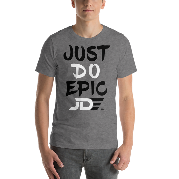 JUST DO EPIC - Short-Sleeve - Men & Women - Unisex T-Shirt - Black & White Design v2